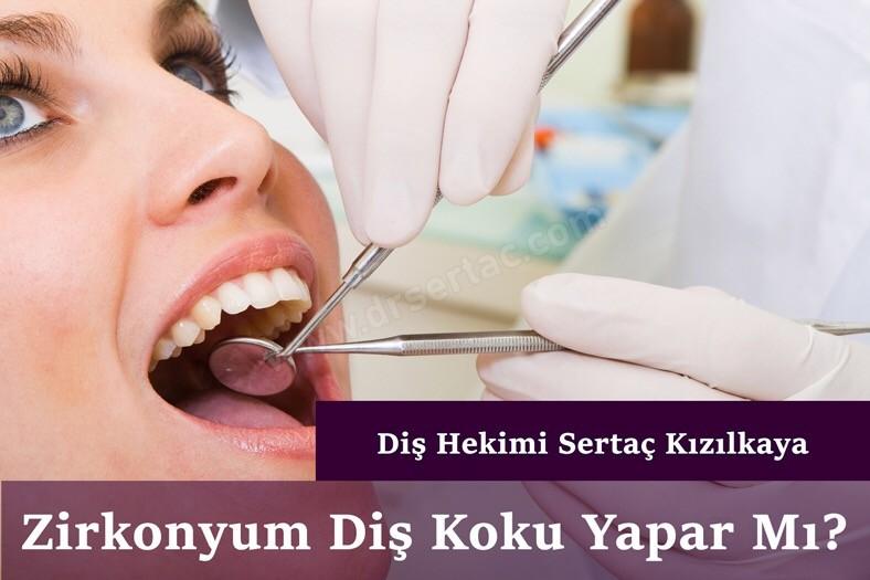 Diş kaplama sorunları koku, kanama, çekilme. Zirkonyum ve porselen diş kaplamalar